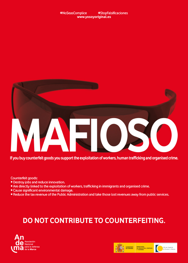 MAFIOSO: If you buy counterfeit goods you support the explotation of workers, human trafficking and organiced crime