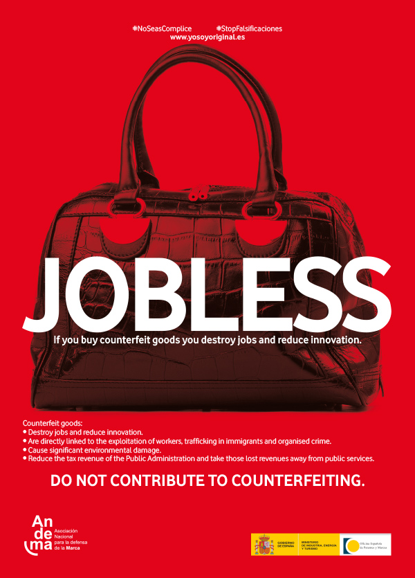 JOBLESS: If you buy counterfeit goods you destoy jobs and reduce innovation. Do not contribute to counterfeiting